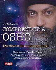 Comprender a Osho : Las Claves de Su Pensamiento by Jorge Blaschke (2016,...