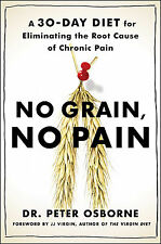 *New* No Grain, No Pain: A 30-Day Diet for Eliminating the Root Cause of Chronic