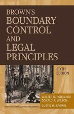 Brown's Boundary Control and Legal Principles, Walter G. Robillard, Donald A. Wi
