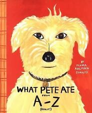 What Pete Ate from A-Z by Maira Kalman (2001, Hardcover)