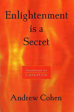 ENLIGHTENMENT IS A SECRET that cannot be grasped Andrew Cohen 2nd. Edition 1995