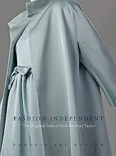 Fashion Independent: The Original Style of Ann Bonfoey Taylor-ExLibrary