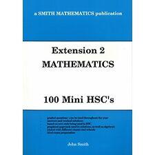 Extension 2 Mathematics: 100 Mini HSCs PAPERS
