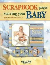 Scrapbook Pages Starring Your Baby (Memory Makers)-ExLibrary