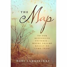 The Map: To Our Responsive Universe - Where Dreams Really Do Come True! - Boni L