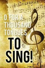 O for a Thousand Tongues to Sing (2014, Print, Other)