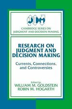 Research on Judgment and Decision Making : Currents, Connections, and...