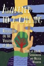Awakened to a Calling : Reflections on the Vocation of Ministry by Ann M....