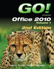 Go!: Office 2010 Vol. 1 by Carolyn E. McLellan, Shelley Gaskin, Alicia Vargas an
