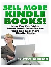 Sell More Kindle Bks.: Sell More Kindle Books : How You Can Write Better Book...