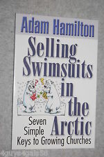 Selling Swimsuits in the Arctic : Seven Simple Keys to Growing Churches by Cy...