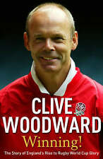 Winning!: The Story of England's Rise to Rugby World Cup Glory by Clive Woodward