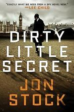 A Daniel Marchant Thriller Ser.: Dirty Little Secret 3 by Jon Stock (2013, Ha...