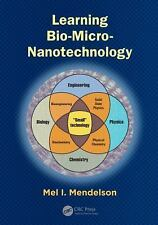 NEW - Learning Bio-Micro-Nanotechnology by Mendelson, Mel I.