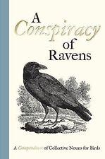 A Conspiracy of Ravens : A Compendium of Collective Nouns for Birds (2014,...