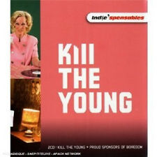 225 // INDIE'SPENSABLES : KILL THE YOUNG - PROUD SPONSORS OF BOREDOM 2 CD NEUF