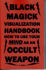 THE BLACK MAGICK VISUALIZATION HANDBOOK S. Rob occult magic