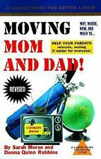 Moving Mom and Dad: Why, Where, How and When to Help Your Parents Relocate (Lani