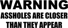 "Warning Aholes Funny Decal Sticker Car Truck Window- 6"" Wide White Color"