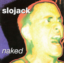 SLOJACK - NAKED - 12 TRACK MUSIC CD - LIKE NEW - G248
