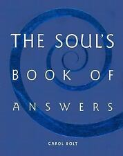 THE SOUL'S BOOK OF ANSWERS - by CAROL BOLT  -  HARDCOVER  -  2003