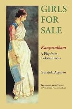 Girls for Sale: Kanyasulkam, a Play from Colonial India, Gurajada Apparao, Velch