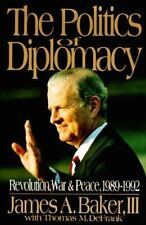 The Politics of Diplomacy James A. Baker III Hardcover