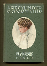 A SIX-CYLINDER COURTSHIP by Edward Salisbury Field - 1907 1st Edition