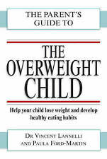OVERWEIGHT CHILDREN: A Parent's Guide : WH1-R3A : P/BL : NEW BOOK