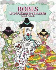 Robes Livre de Coloriage Pour les Adultes by Jason Potash (2016, Paperback)