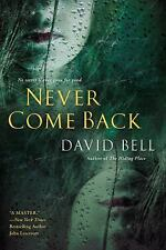 Never Come Back by David Bell (2013, Paperback)