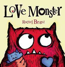 Love Monster (Brand New Paperback Version) Rachel Bright