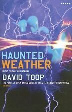 Haunted Weather : Music, Silence and Memory by David Toop (2006, Paperback)