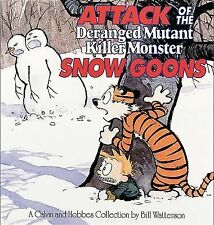 Attack of the Deranged Mutant Killer Monster Snow Goons : A Calvin and Hobbes...