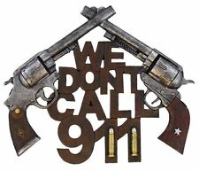 Western Pistol Gun & Bullets WE DON'T CALL 911 Wall Sign - Cowboy Country - NEW