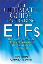 The Ultimate Guide to Trading ETFs: How To Profit from the Hottest Sectors in th