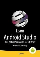 Learn Android Studio : Build Android Apps Quickly and Effectively by Adam...