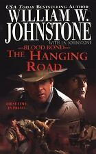 Blood Bond: The Hanging Road by William W. Johnstone (2007, Paperback)