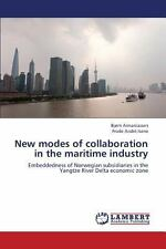 New Modes of Collaboration in the Maritime Industry by Annaniassen Bjorn...