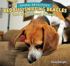 Bedbug-Sniffing Beagles and Other Scent Hounds (Animal Detectives)