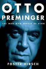 Otto Preminger : The Man Who Would Be King by Foster Hirsch (2007, Hardcover)