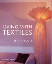 Louie, Elaine Living with Textiles Very Good Book