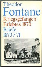 Theodor Fontane - Kriegsgefangen Erlebtes 1870 - Briefe 1870/71