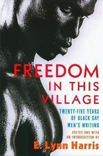 Freedom in this Village: Twenty-Five Years of Black Gay Men's Writing-ExLibrary