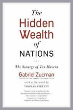 The Hidden Wealth of Nations : An Inquiry into Tax Havens by Gabriel Zucman...