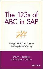 The 123s of ABC in SAP: Using SAP R/3 to Support Activity-Based Costing, Jackiw,
