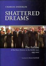 Shattered Dreams: The Failure of the Peace Process in the Middle East,-ExLibrary