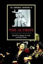 Cambridge Companions to Literature: The Cambridge Companion to the Actress by...