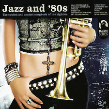 JAZZ AND '80S: THE COOLEST AND SEXIEST SONGBOOK OF THE EIGHTIES (NEW CD)