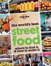 The World's Best STREET FOOD - Lonely Planet - Where to Find it & How to Make it